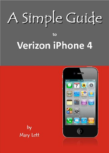 A Simple Guide to Verizon iPhone 4: Mary Lett