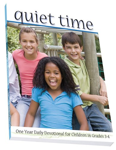 Quiet Time, Grades 3-4: One Year Daily Devotional for Children (Quiet Time (Word of Life)): ...
