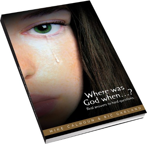 9781935475101: Where Was God When...?: Real Answers to Hard Questions.