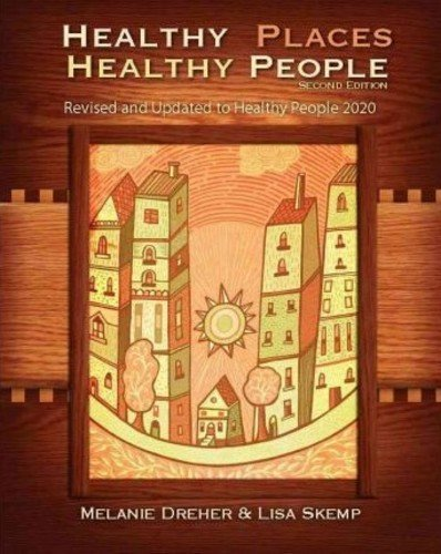 Healthy Places, Healthy People: A Handbook for: Lisa Skemp -