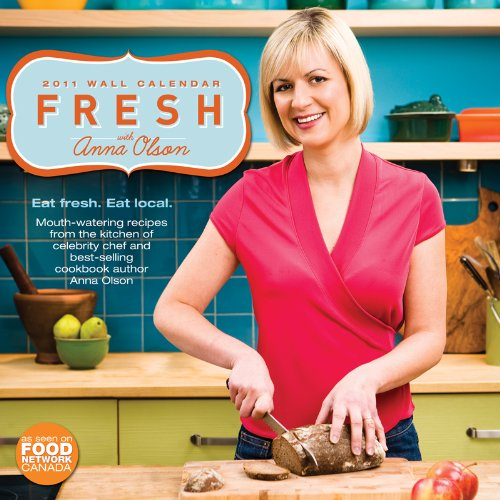 9781935478058: 2011 Fresh With Anna Olson Wall Calendar (Village Lighthouse Inc)