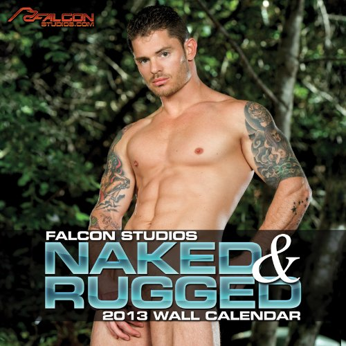 Falcon Studios Naked Rugged 2013 Wall Calendar