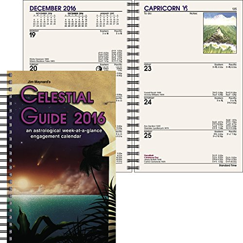 Jim Maynard's Celestial Guide 2016 an astrological: Jim Maynard