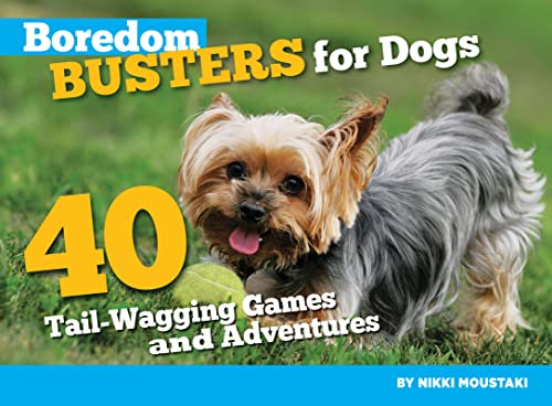 9781935484172: Boredom Busters for Dogs: 40 Tail-Wagging Games and Adventures