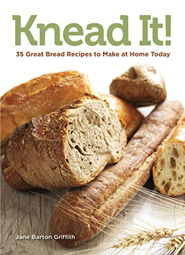 9781935484295: Knead It!: 35 Great Bread Recipes to Make at Home Today