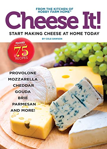 Cheese It! Start making cheese at home today: Dawson, Cole