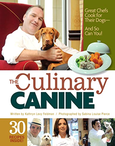 9781935484561: The Culinary Canine: Great Chefs Cook for Their Dogs - And So Can You!