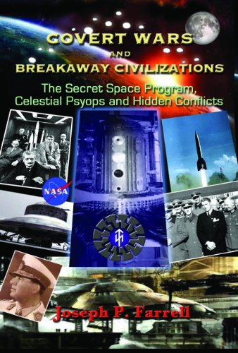 9781935487838: Covert Wars and Breakaway Civilizations: The Secret Space Program, Celestial Psyops and Hidden Conflicts