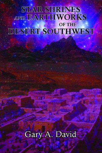 Star Shrines and Earthworks of the Desert Southwest: David, Gary A.