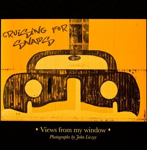Cruising for Snaps-Views From My Window: John Livzey