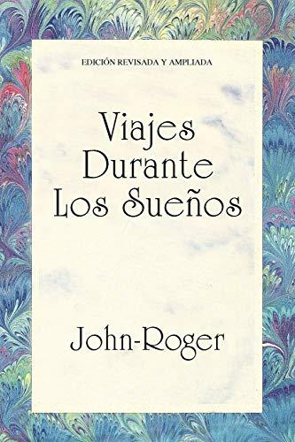 Viajes durante los sueños (Spanish Edition): John-Roger
