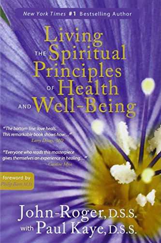 9781935492078: Living the Spiritual Principles of Health and Well-Being (Complementary Therapies Healin)