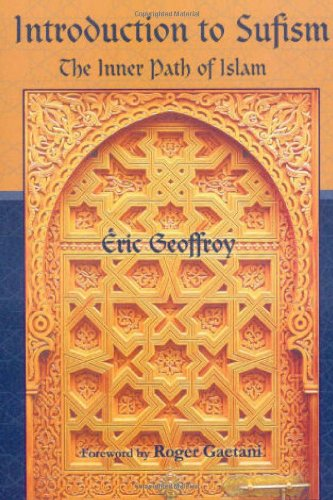 Introduction to Sufism: The Inner Path of Islam (Perennial Philosophy): Geoffroy, Eric