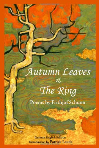 Autumn Leaves & The Ring: Poems by Frithjof Schuon (Writings of Frithjof Schuon): Frithjof ...