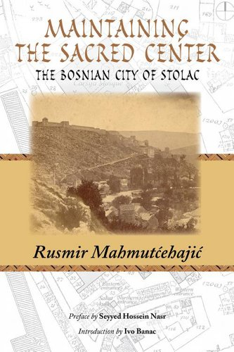 9781935493914: Maintaining the Sacred Center: The Bosnian City of Stolac (Perennial Philosophy)