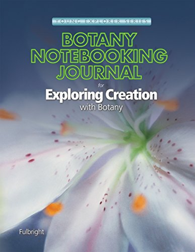 9781935495062: Botany Notebooking Journal for Exploring Creation with Botany (Young Explorer (Apologia Educational Ministries))
