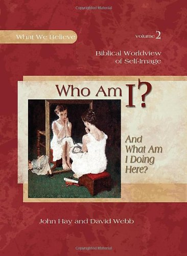 9781935495086: Who am I? And What am I Doing Here?, Textbook (What We Believe)