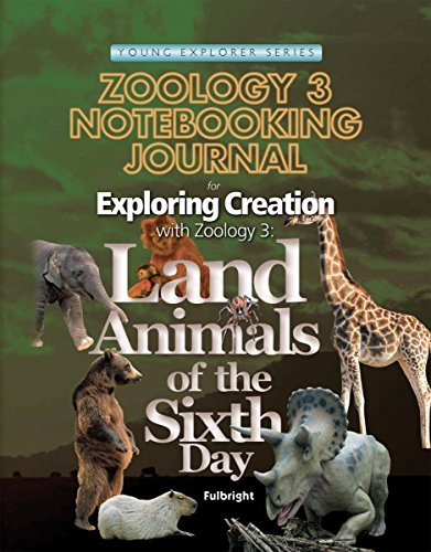 9781935495130: Exploring Creation with Zoology 3: Land Animals of the Sixth Day, Notebooking Journal (Young Explorer (Apologia Educational Ministries))