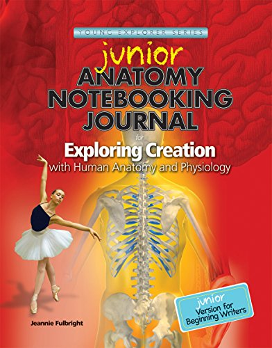 Junior Anatomy Notebooking Journal for Exploring Creation with Human Anatomy and Physiology: ...