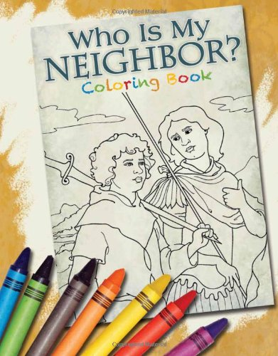 Who Is My Neighbor? Coloring Book: David Webb
