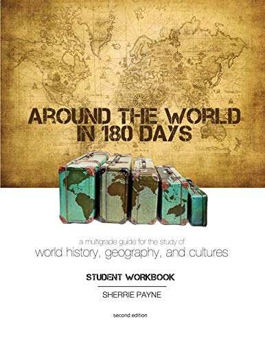 9781935495581: Around the World in 180 Days: A Multigrade Guide for the Study of World History, Geography, and Cultures (Student Workbook) by Sherrie Payne (2011-05-04)