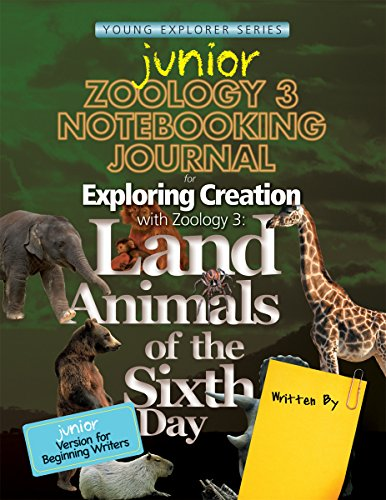 9781935495628: Exploring Creation with Zoology 3: Land Animals of the Sixth Day, Junior Notebooking Journal