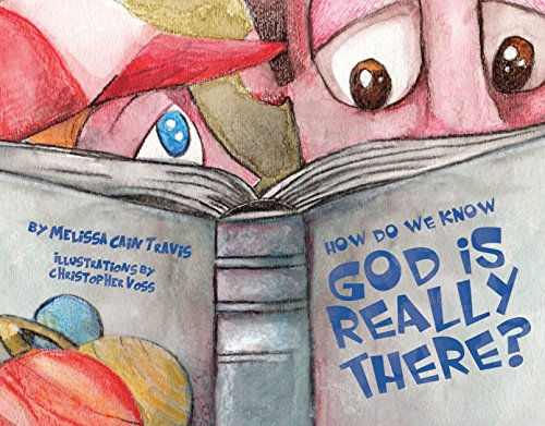 How Do We Know God Is Really There?: Melissa Cain Travis