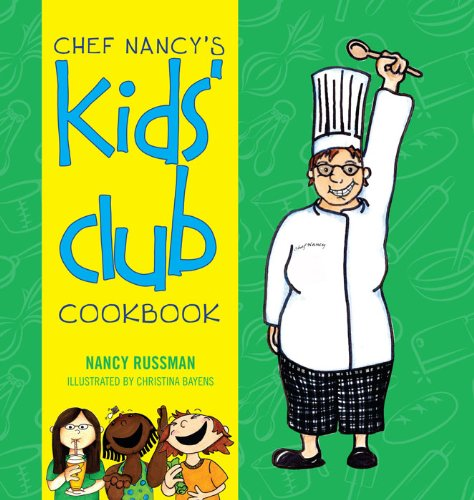 9781935497080: Chef Nancy's Kids' Club Cookbook
