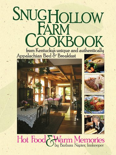 9781935497257: Snug Hollow Farm Cookbook: Hot Food and Warm Memories from Kentucky's Unique and Authentically Appalachian Bed and Breakfast