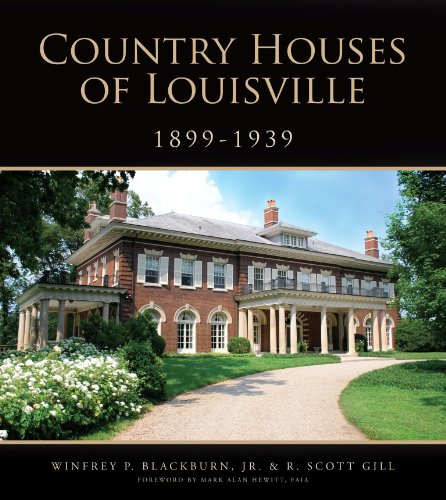 9781935497455: Country Houses of Louisville, 1899-1939