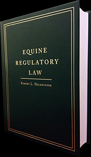 EQUINE REGULATORY LAW: Heleringer, Robert