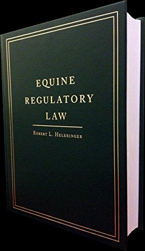 EQUINE REGULATORY LAW: Heleringer, Robert