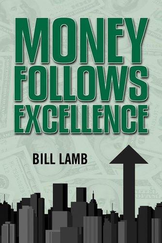 Money Follows Excellence: Bill Lamb