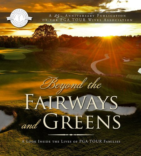 9781935497615: Beyond the Fairways and Greens: A Look Inside the Lives of PGA TOUR Families
