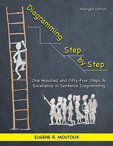 9781935497653: Diagramming Step by Step: One Hundred and Fifty-Five Steps to Excellence in Sentence Diagramming