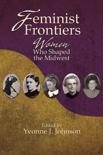 9781935503026: Feminist Frontiers: Women Who Shaped the Midwest