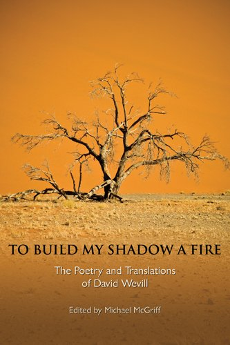 9781935503040: To Build My Shadow a Fire: The Poetry and Translations of David Wevill (New Odyssey Series) (New Odyssey (Paperback))