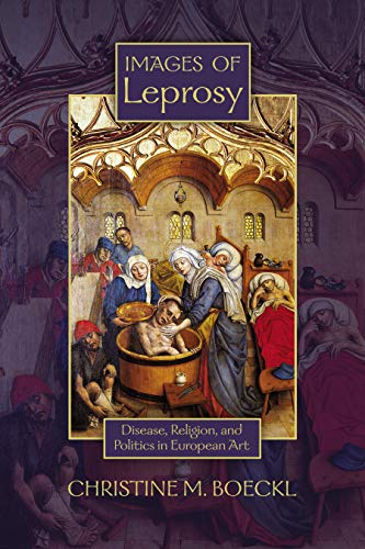 9781935503156: Images of Leprosy: Disease, Religion, and Politics in European Art (Early Modern Studies)