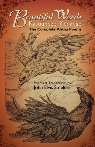 9781935503927: Beautiful Words: Kasuundze' Kenaege': The Complete Ahtna Poems (New Odyssey)