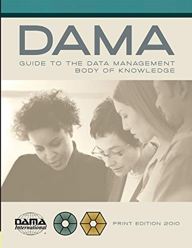9781935504023: The Dama Guide to the Data Management Body of Knowledge Dama-dmbok Guide