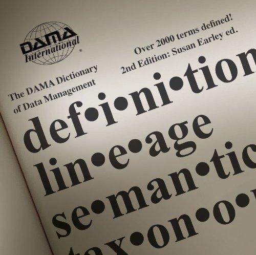 The DAMA Dictionary of Data Management, 2nd: DAMA International