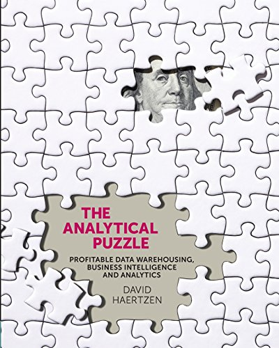 9781935504207: The Analytical Puzzle: Profitable Data Warehousing, Business Intelligence and Analytics