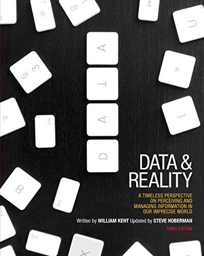 Data and Reality: A Timeless Perspective on Perceiving and Managing Information in Our Imprecise ...