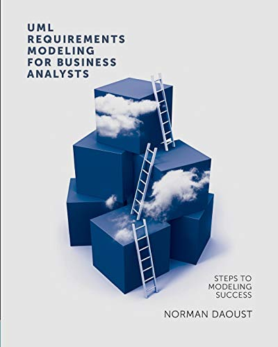 UML Requirements Modeling For Business Analysts: Daoust, Norman