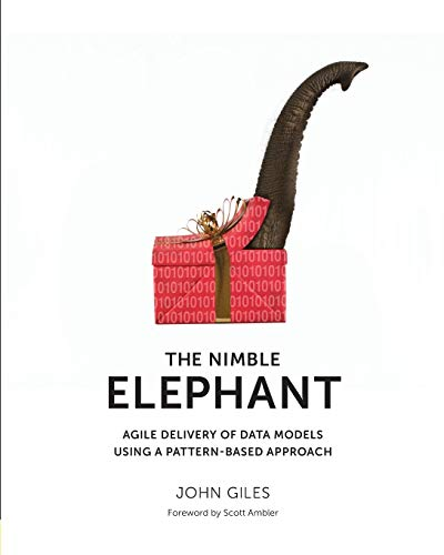 9781935504252: The Nimble Elephant: Agile Delivery of Data Models using a Pattern-based Approach