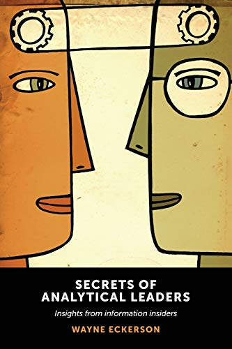 9781935504344: Secrets of Analytical Leaders: Insights from Information Insiders