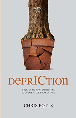 9781935504467: DefrICtion: Unleashing your Enterprise to Create Value from Change (Fruition)