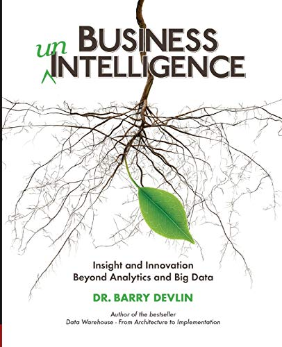 9781935504566: Business unIntelligence: Insight and Innovation beyond Analytics and Big Data