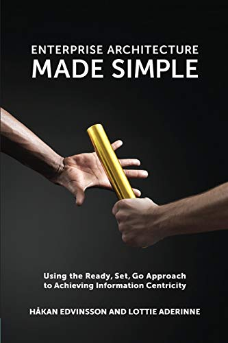 Enterprise Architecture Made Simple: Using the Ready,: Hakan Edvinsson, Lottie