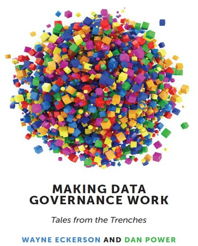 9781935504764: Making Data Governance Work: Tales from the Trenches